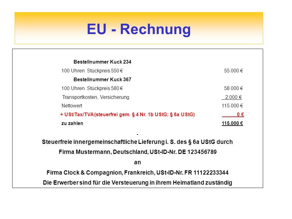 EU - Rechnung Bestellnummer Kuck 234. 100 Uhren Stückpreis 550 € 55.000 €
