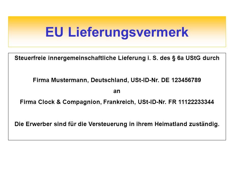 EU Lieferungsvermerk Steuerfreie innergemeinschaftliche Lieferung i. S. des § 6a UStG durch.