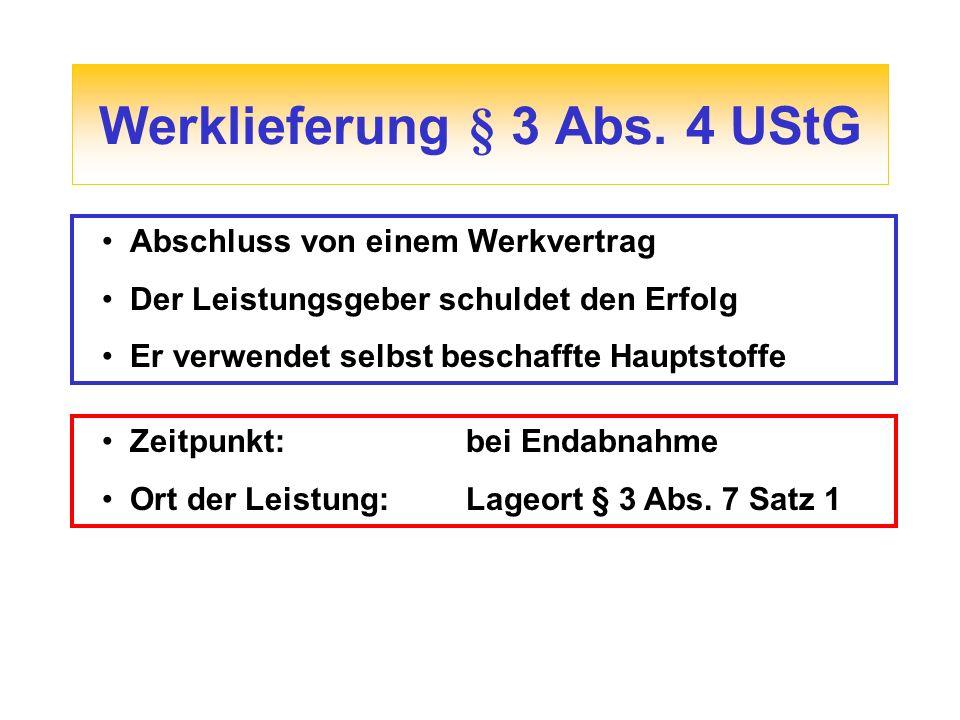 Werklieferung § 3 Abs. 4 UStG