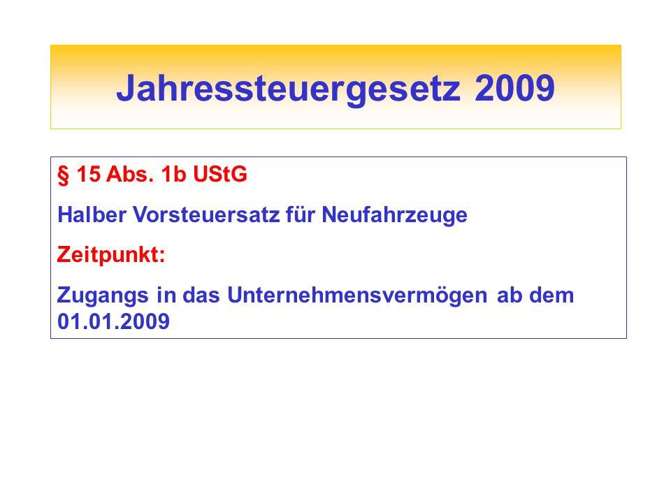 Jahressteuergesetz 2009 § 15 Abs. 1b UStG