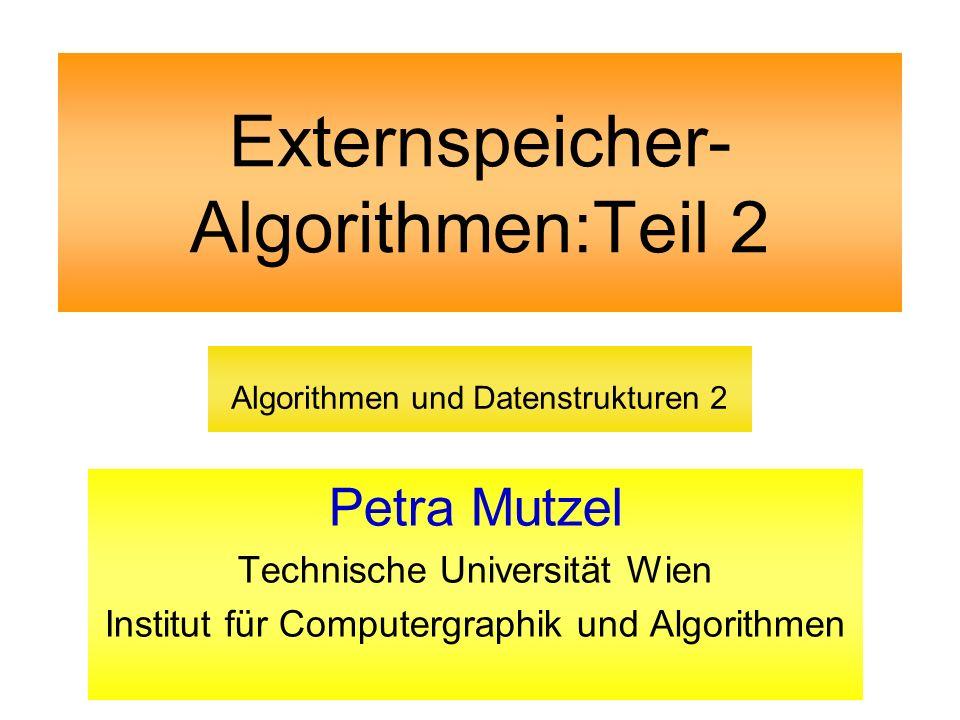 Externspeicher- Algorithmen:Teil 2