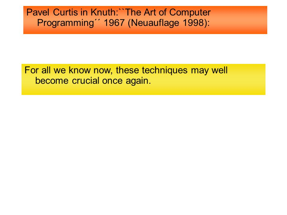 Pavel Curtis in Knuth:``The Art of Computer Programming´´ 1967 (Neuauflage 1998):