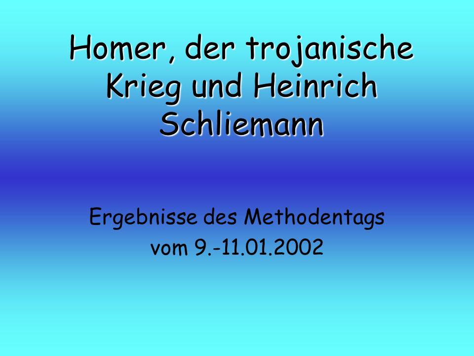 Homer, der trojanische Krieg und Heinrich Schliemann