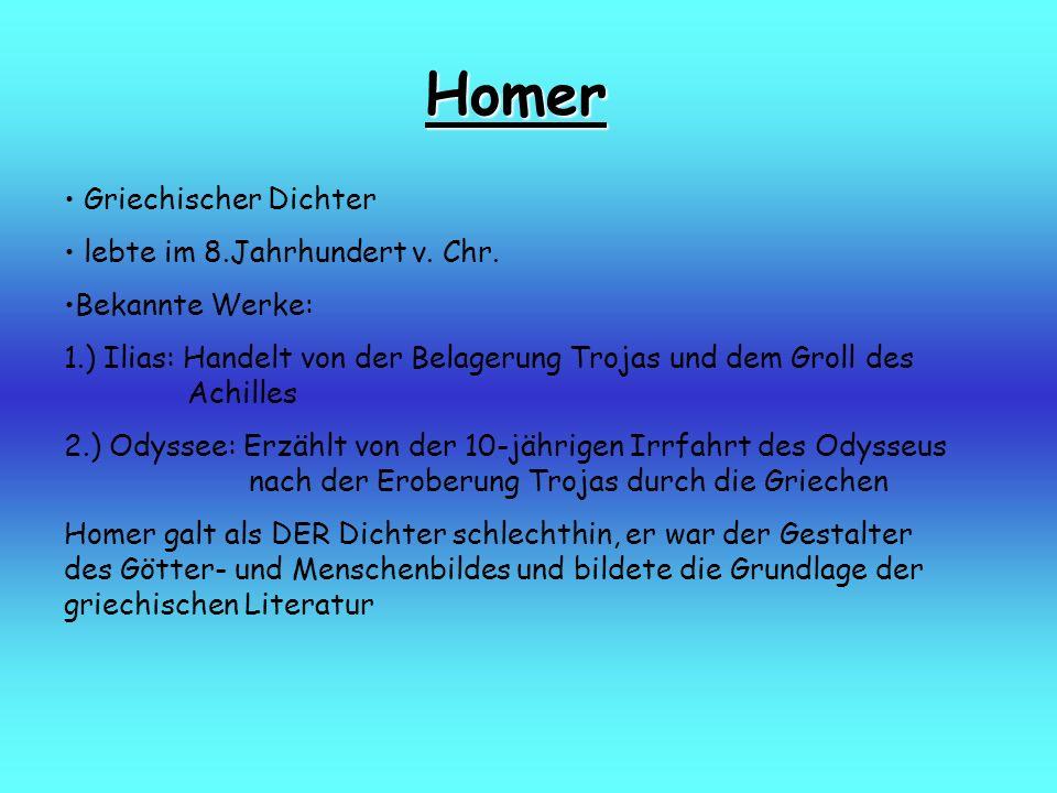Homer Griechischer Dichter lebte im 8.Jahrhundert v. Chr.