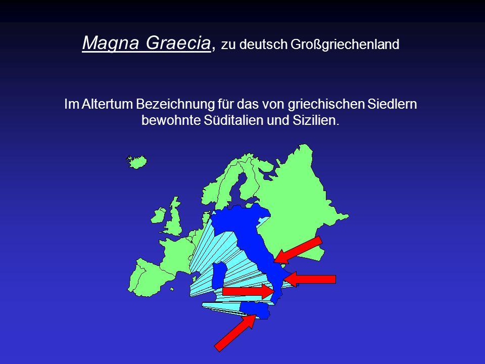 Magna Graecia, zu deutsch Großgriechenland