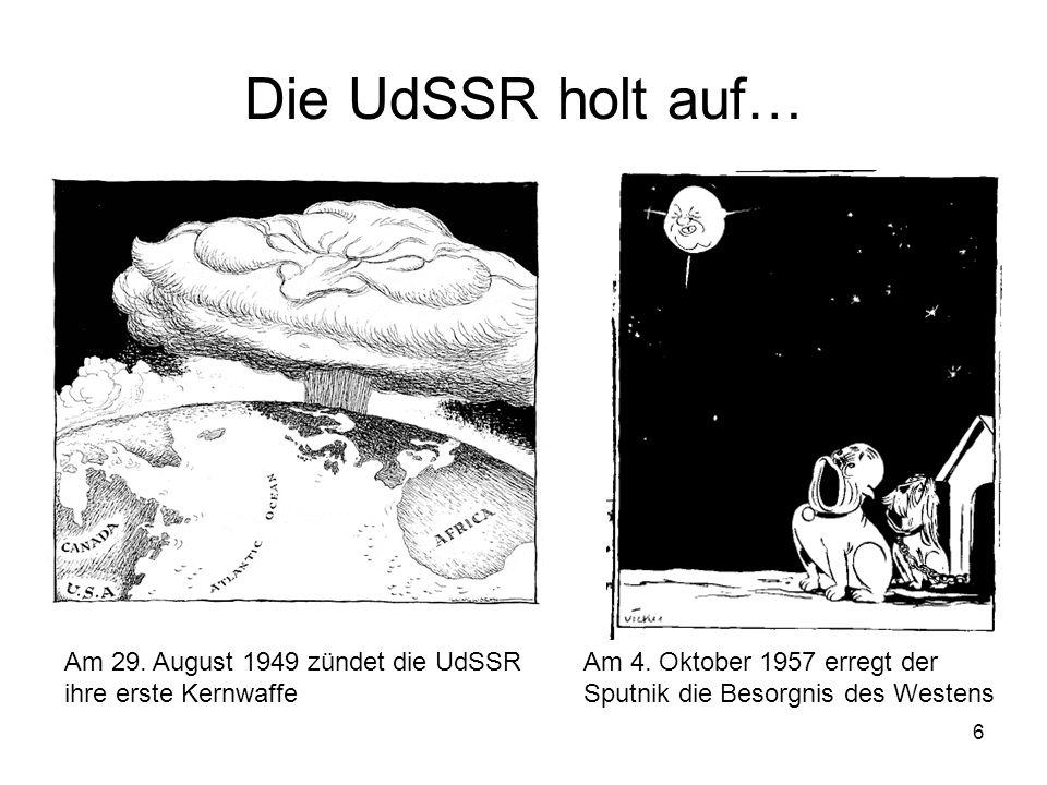 Die UdSSR holt auf… Am 29. August 1949 zündet die UdSSR ihre erste Kernwaffe.