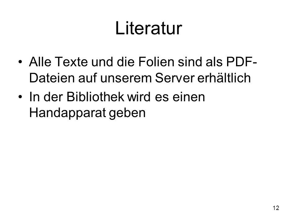 Literatur Alle Texte und die Folien sind als PDF- Dateien auf unserem Server erhältlich.