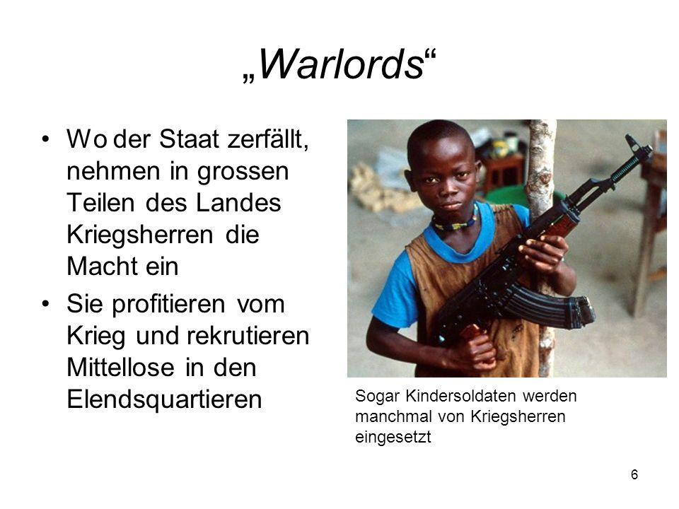 """""""Warlords Wo der Staat zerfällt, nehmen in grossen Teilen des Landes Kriegsherren die Macht ein."""