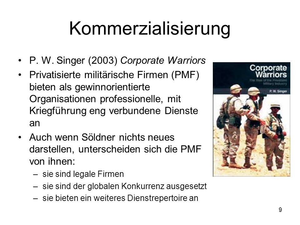 Kommerzialisierung P. W. Singer (2003) Corporate Warriors
