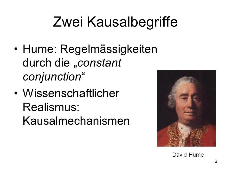 """Zwei Kausalbegriffe Hume: Regelmässigkeiten durch die """"constant conjunction Wissenschaftlicher Realismus: Kausalmechanismen."""