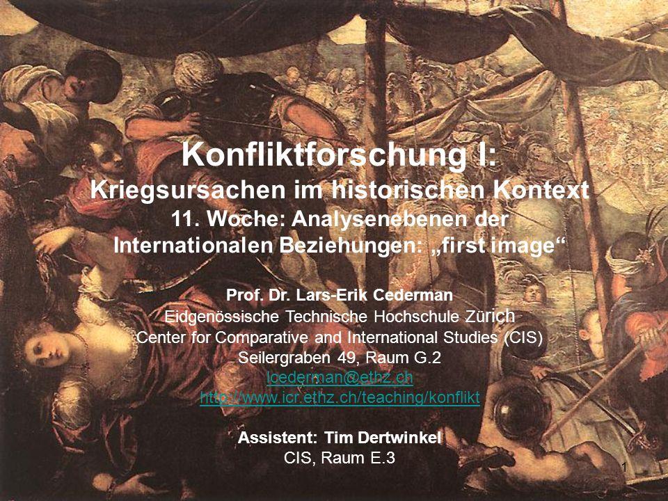 Kriegsursachen im historischen Kontext Prof. Dr. Lars-Erik Cederman