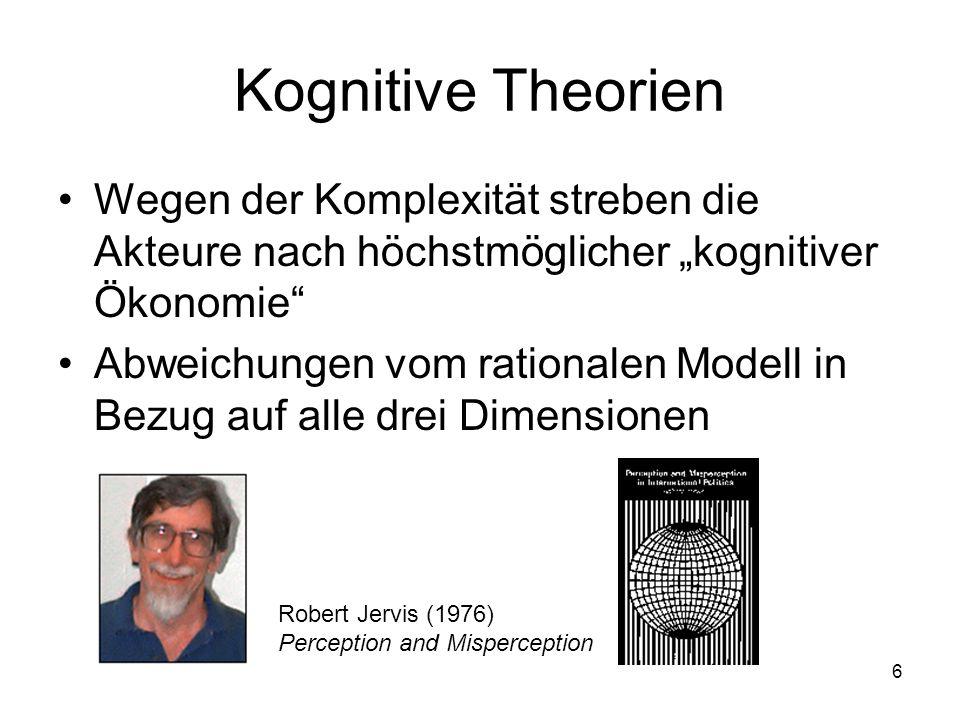 """Kognitive Theorien Wegen der Komplexität streben die Akteure nach höchstmöglicher """"kognitiver Ökonomie"""