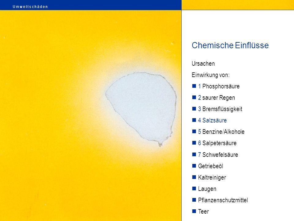 Chemische Einflüsse Ursachen Einwirkung von: 1 Phosphorsäure
