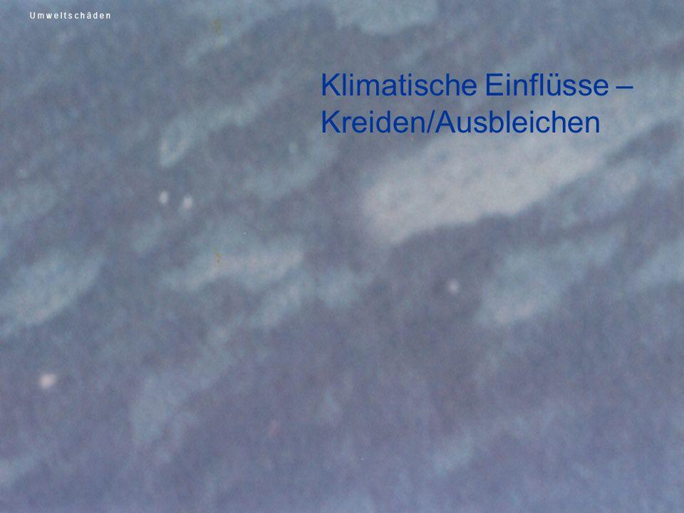 Klimatische Einflüsse – Kreiden/Ausbleichen