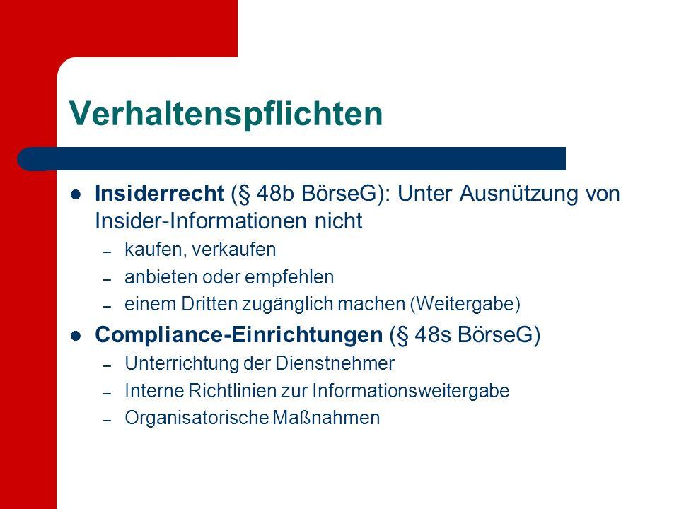 Verhaltenspflichten Insiderrecht (§ 48b BörseG): Unter Ausnützung von Insider-Informationen nicht. kaufen, verkaufen.