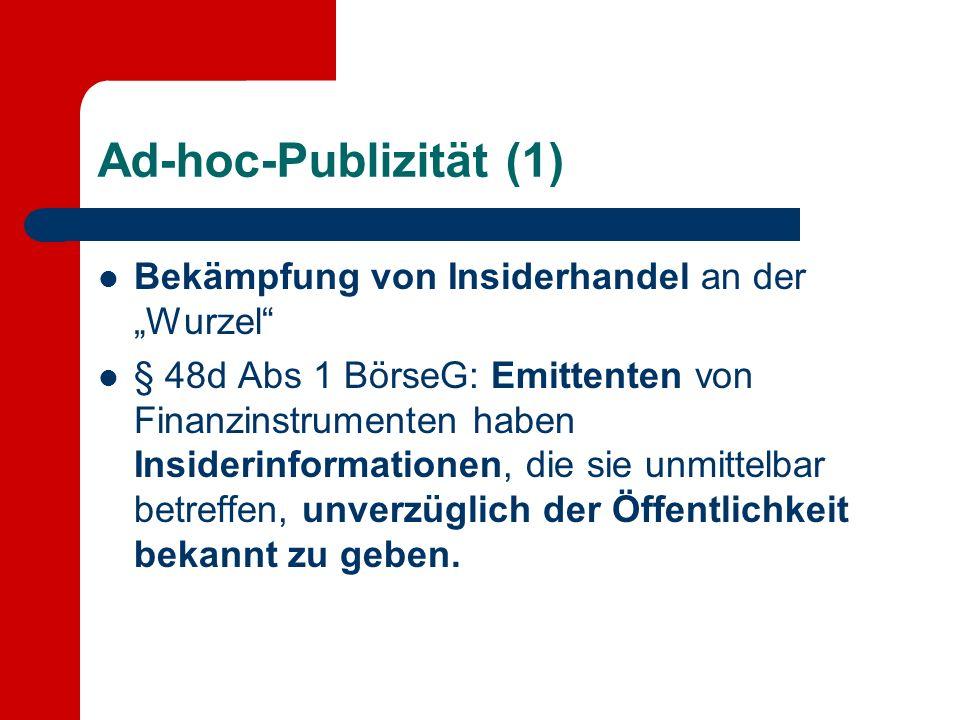 """Ad-hoc-Publizität (1) Bekämpfung von Insiderhandel an der """"Wurzel"""