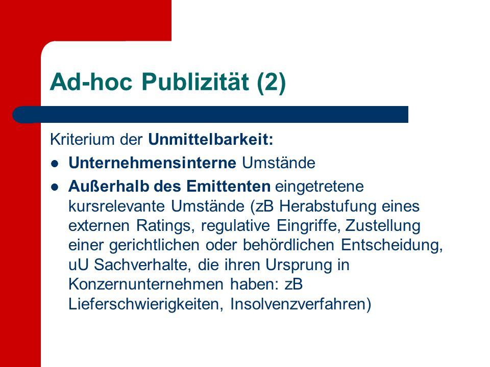 Ad-hoc Publizität (2) Kriterium der Unmittelbarkeit: