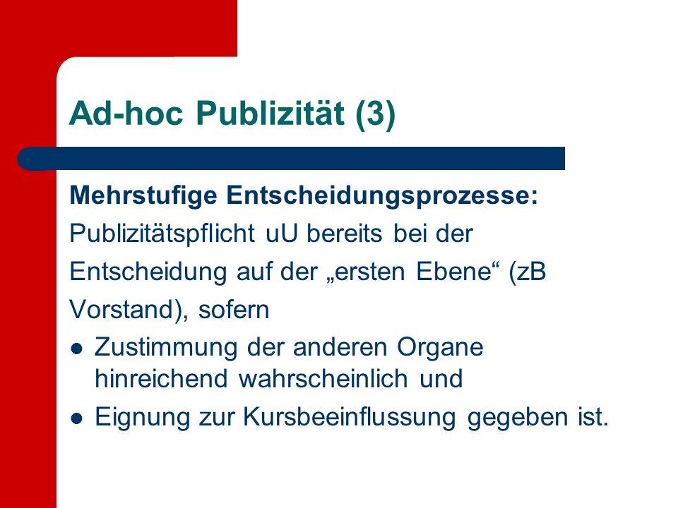 Ad-hoc Publizität (3) Mehrstufige Entscheidungsprozesse: