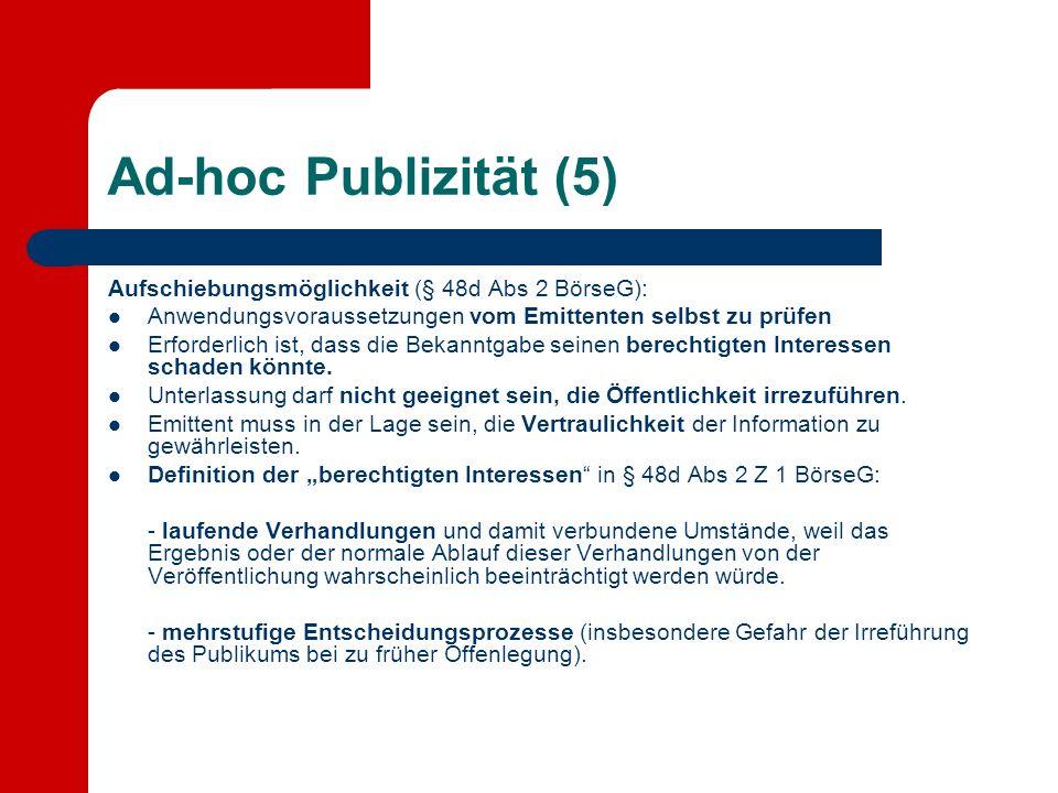 Ad-hoc Publizität (5) Aufschiebungsmöglichkeit (§ 48d Abs 2 BörseG):
