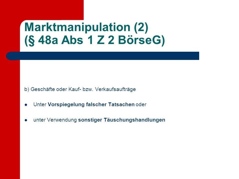 Marktmanipulation (2) (§ 48a Abs 1 Z 2 BörseG)