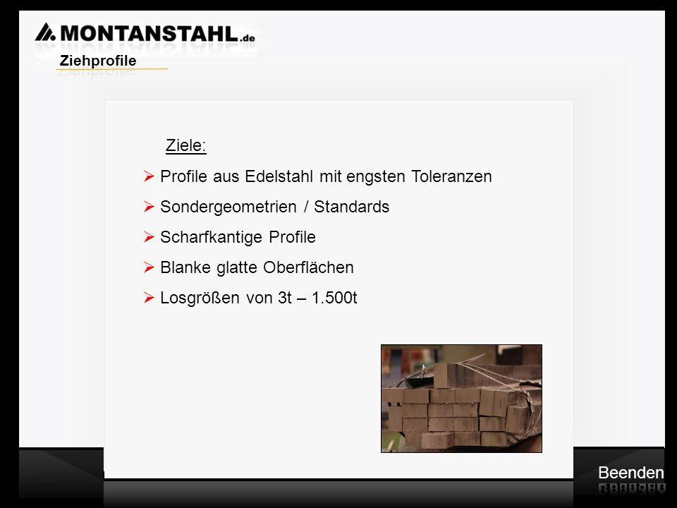 c Ziehprofile. Ziele: Profile aus Edelstahl mit engsten Toleranzen. Sondergeometrien / Standards.