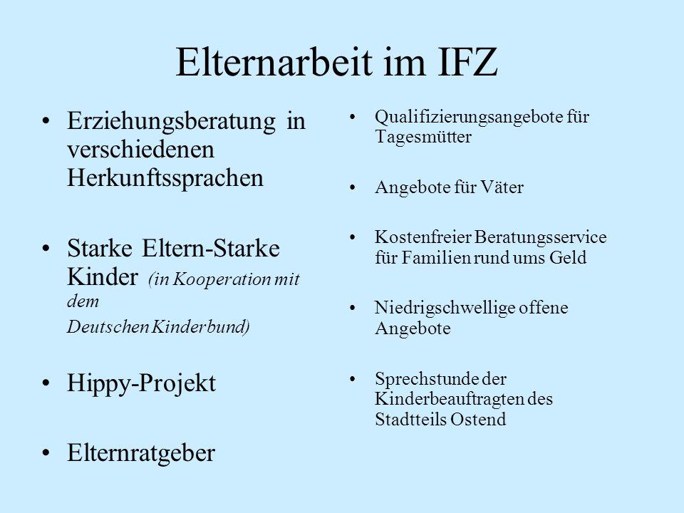 Elternarbeit im IFZ Erziehungsberatung in verschiedenen Herkunftssprachen. Starke Eltern-Starke Kinder (in Kooperation mit dem.