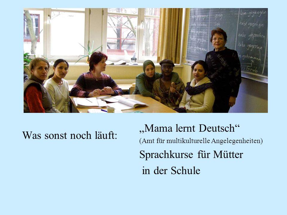 Sprachkurse für Mütter in der Schule Was sonst noch läuft:
