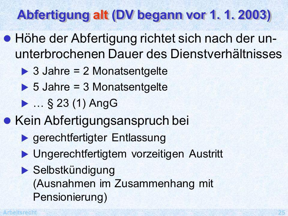 Abfertigung alt (DV begann vor 1. 1. 2003)