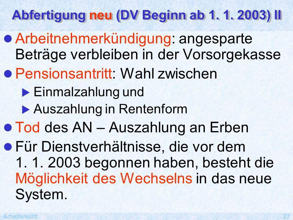 Abfertigung neu (DV Beginn ab 1. 1. 2003) II