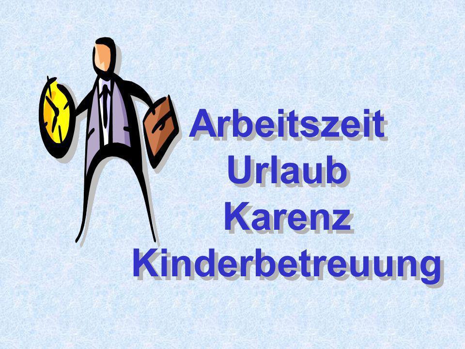Arbeitszeit Urlaub Karenz Kinderbetreuung