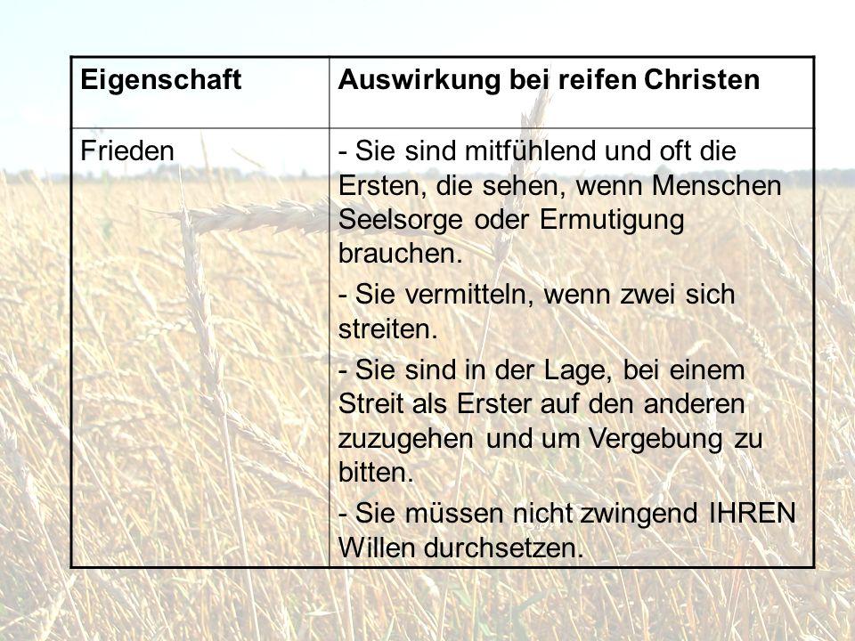 Eigenschaft Auswirkung bei reifen Christen. Frieden.