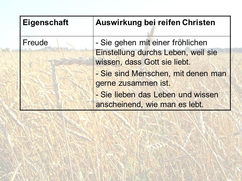 Eigenschaft Auswirkung bei reifen Christen. Freude.