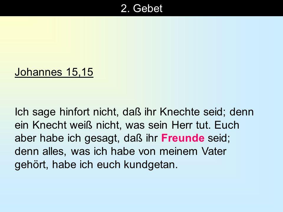 2. Gebet Johannes 15,15.