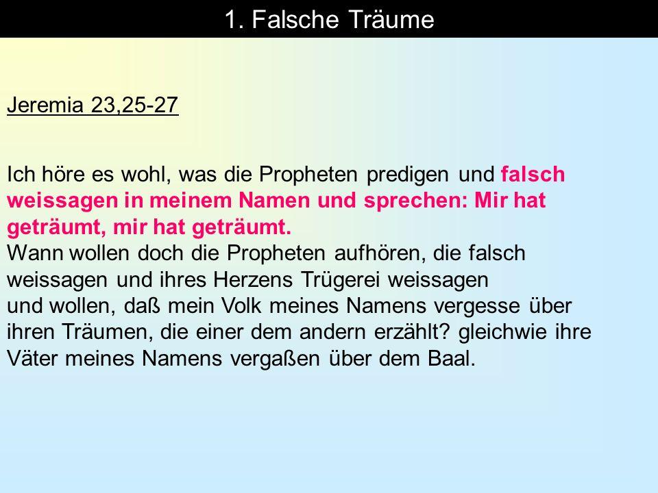 1. Falsche Träume Jeremia 23,25-27