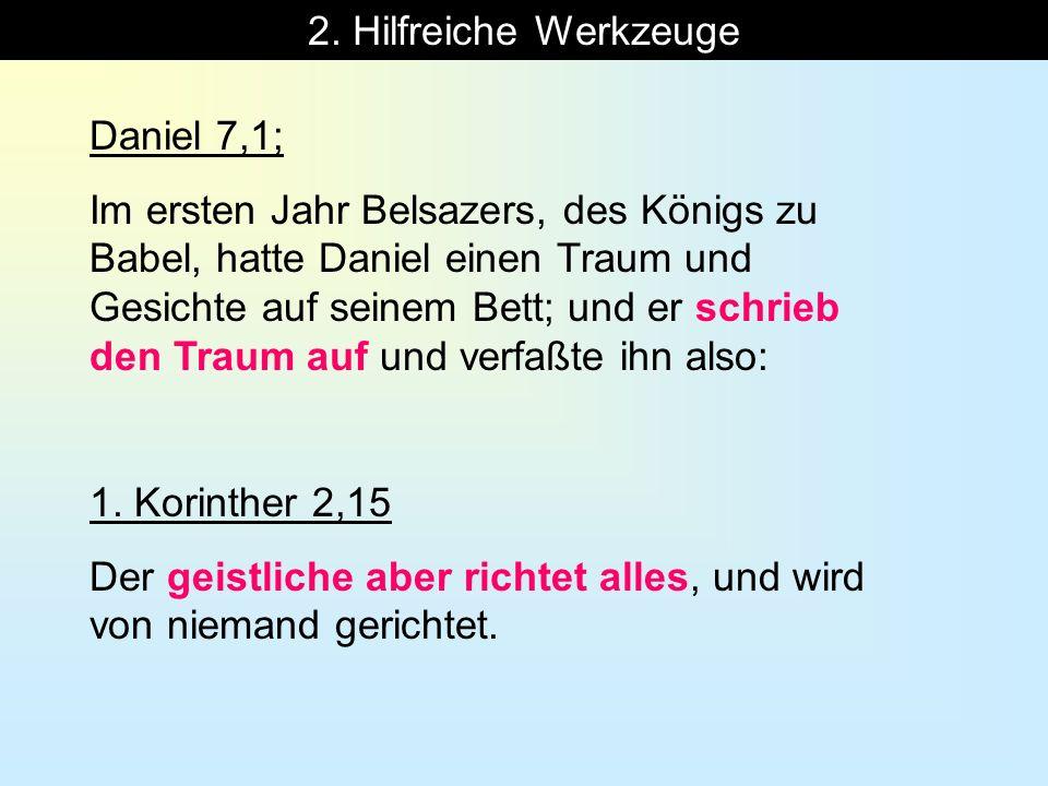 2. Hilfreiche Werkzeuge Daniel 7,1;