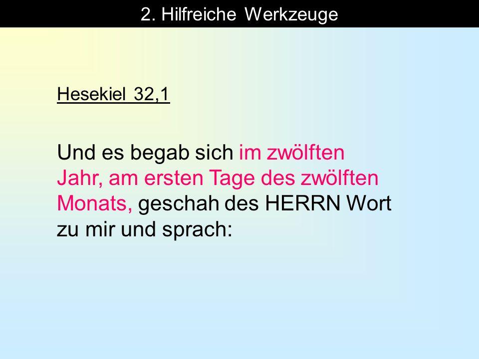 2. Hilfreiche Werkzeuge Hesekiel 32,1.