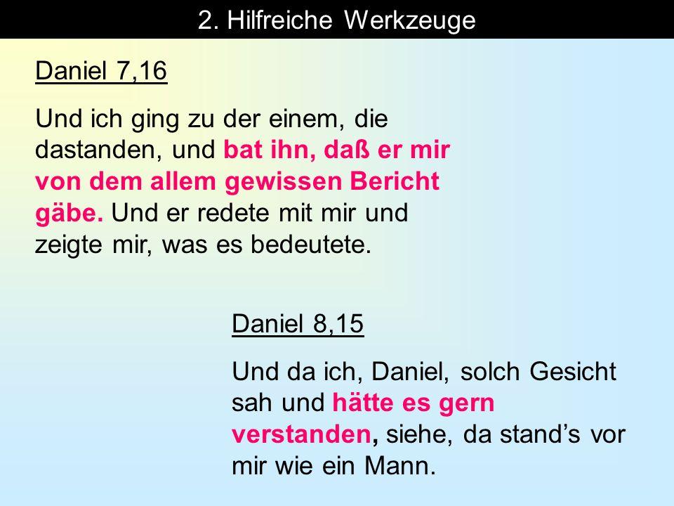 2. Hilfreiche Werkzeuge Daniel 7,16.