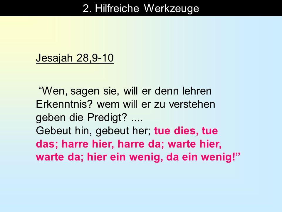 2. Hilfreiche Werkzeuge Jesajah 28,9-10