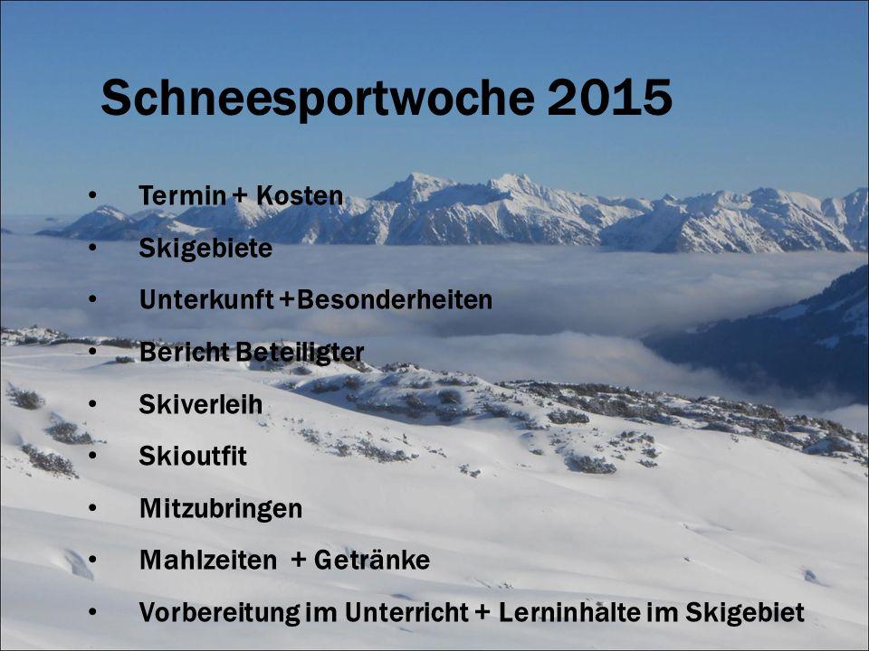 Schneesportwoche 2015 Termin + Kosten Skigebiete