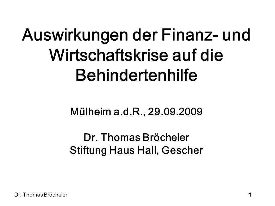 Auswirkungen der Finanz- und Wirtschaftskrise auf die Behindertenhilfe Mülheim a.d.R., 29.09.2009 Dr.
