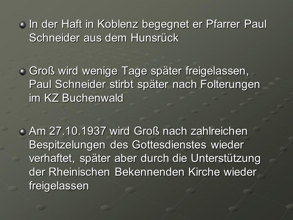 In der Haft in Koblenz begegnet er Pfarrer Paul Schneider aus dem Hunsrück