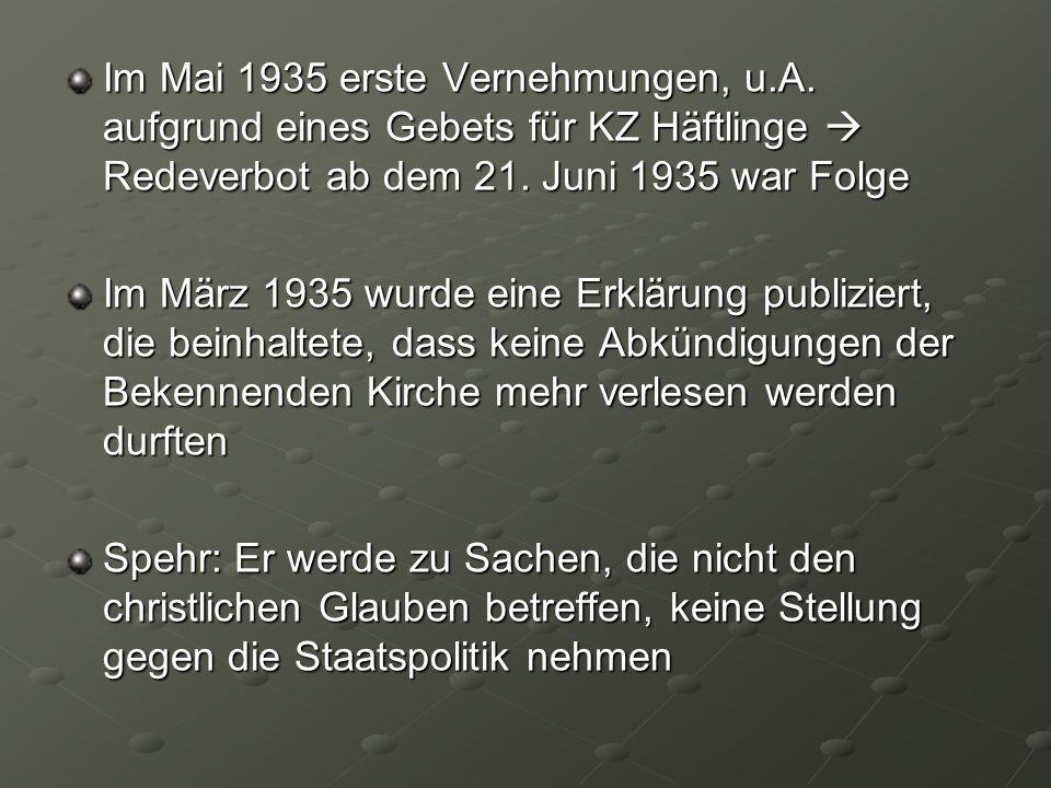 Im Mai 1935 erste Vernehmungen, u. A
