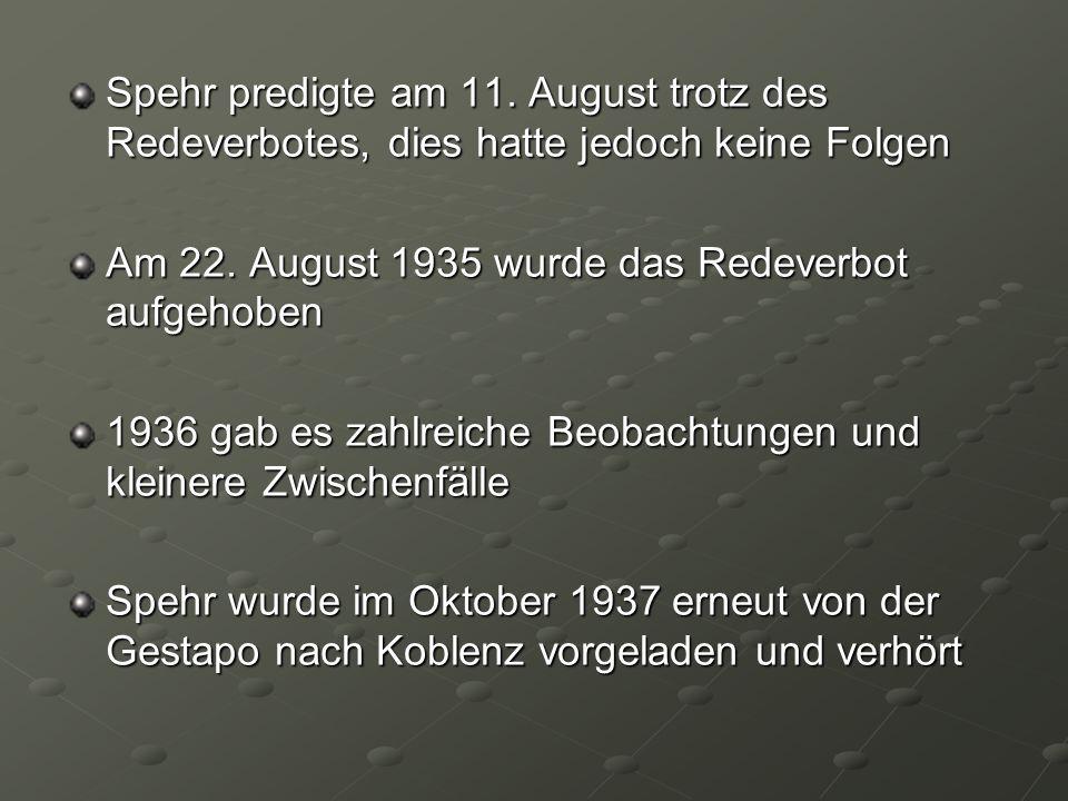 Spehr predigte am 11. August trotz des Redeverbotes, dies hatte jedoch keine Folgen