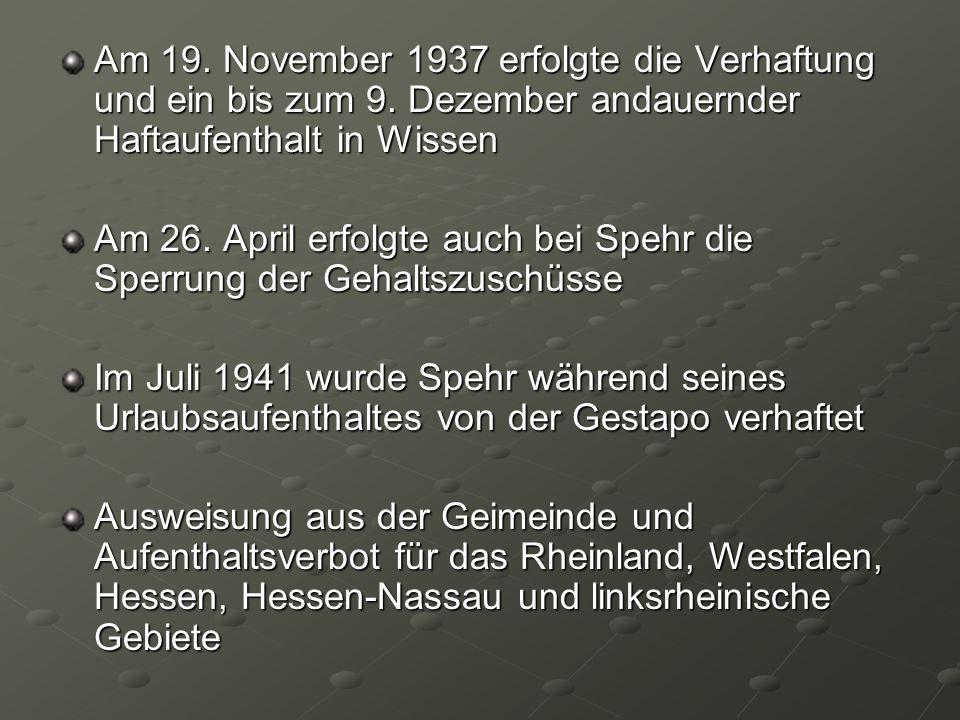 Am 19. November 1937 erfolgte die Verhaftung und ein bis zum 9