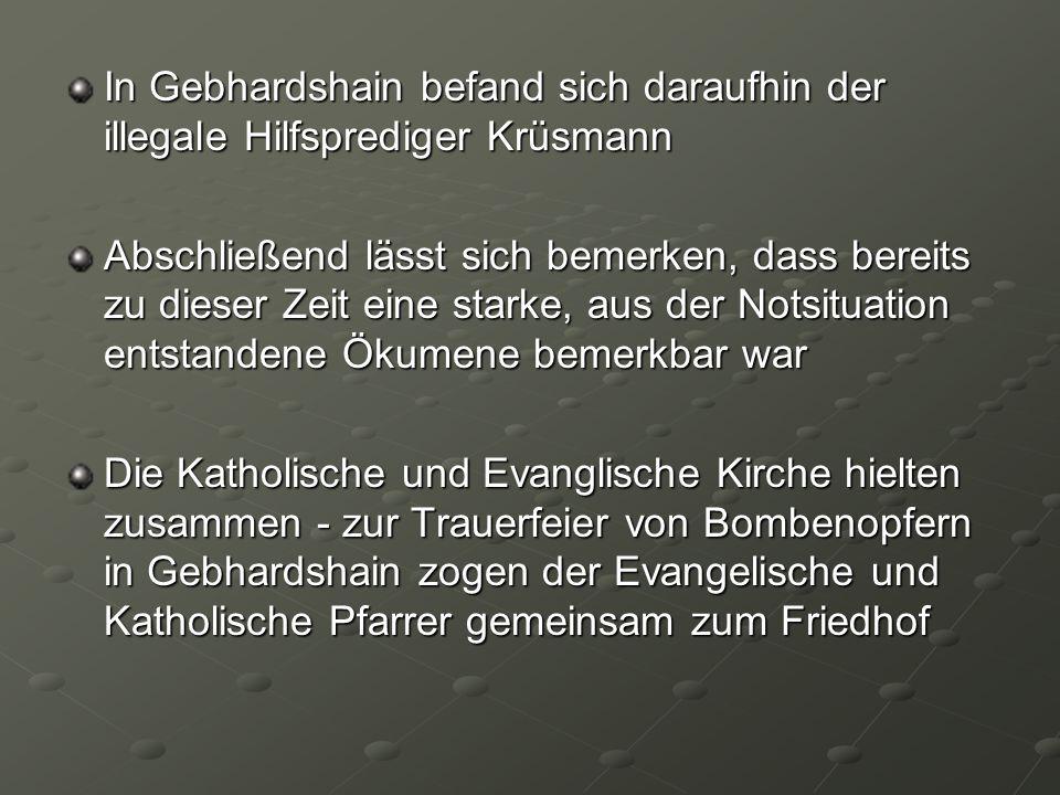 In Gebhardshain befand sich daraufhin der illegale Hilfsprediger Krüsmann