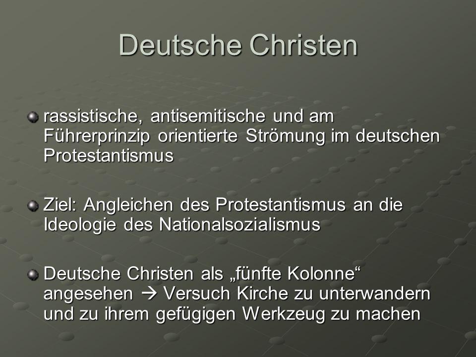 Deutsche Christen rassistische, antisemitische und am Führerprinzip orientierte Strömung im deutschen Protestantismus.