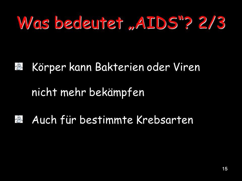 "Was bedeutet ""AIDS . 2/3 Körper kann Bakterien oder Viren nicht mehr bekämpfen."