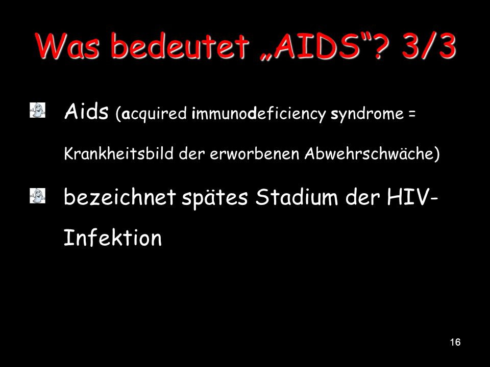 """Was bedeutet """"AIDS 3/3 Aids (acquired immunodeficiency syndrome = Krankheitsbild der erworbenen Abwehrschwäche)"""