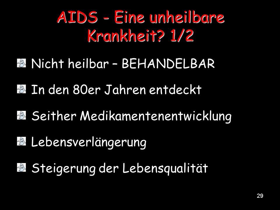 AIDS - Eine unheilbare Krankheit 1/2