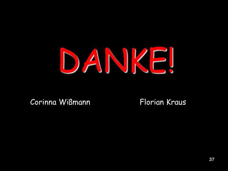 DANKE! Corinna Wißmann Florian Kraus
